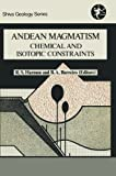 Andean Magmatism : Chemical and Isotopic Constraints, HARMON/BARREIRO, 1468473379