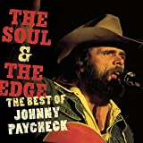 : The Soul & The Edge: The Best of Johnny Paycheck