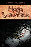 Maya Sacrifice, Grant Spradling, 1468549308