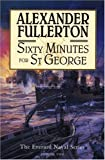 Sixty Minutes for St. George, Alexander Fullerton, 1569473218