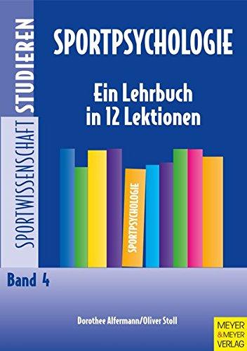 Sportpsychologie: Ein Lehrbuch in 12 Lektionen (Sportwissenschaft studieren)