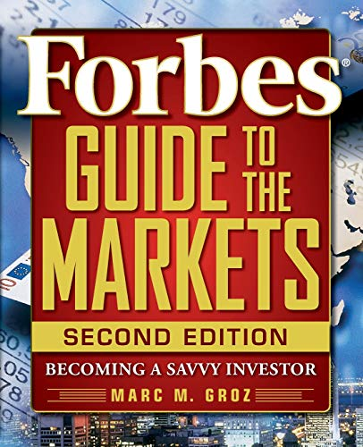 Forbes Guide to the Markets: Becoming a Savvy Investor, 2nd Edition