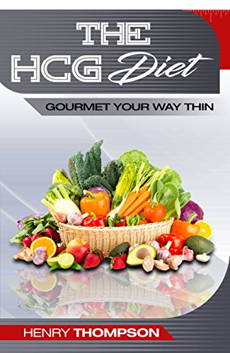 HCG Diet: Delicious, Healthy, Cheap Recipes For Rapid Weight loss, The Ultimate Step-by-Step Guide: (HCG diet recipes, HCG cookbook, HCG diet plan, Breakfast, Lunch and Dinner)