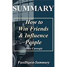 Summary | How to Win Friends & Influence People: Dale Carnegie (How to Win Friends & Influence People: A Full Book Summary - Audiobook, Audible, Hardcover, Paperback, Book, Summary 1)