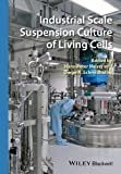 Industrial Scale Suspension Culture of Living Cells, Hans-Peter Meyer and Diego Schmidhalter, 3527335471
