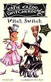 Witch Switch, Nancy Krulik, 0448443309