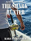The Shark Hunter: Pacific Shore: Book 2
