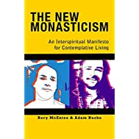 New Monasticism: An Interspiritual Manifesto for Contemplative Living