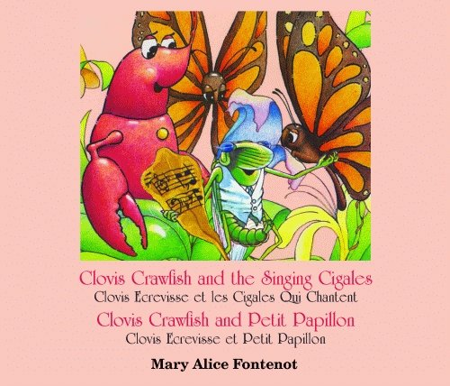 Clovis Crawfish and the Singing Cigales/Clovis Crawfish and Petit Papillon (Clovis Crawfish Series) (English and French Edition) by Pelican Publishing