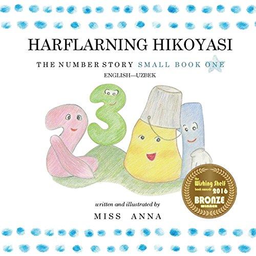 The Number Story 1 Harflarning Hikoyasi: Small Book One English-Uzbek
