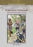 Francisco Coronado and the Seven Cities of Gold, Shane Mountjoy, 0791086313