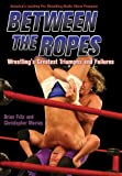 Between the Ropes, Brian Fritz and Christopher Murray, 1550227262