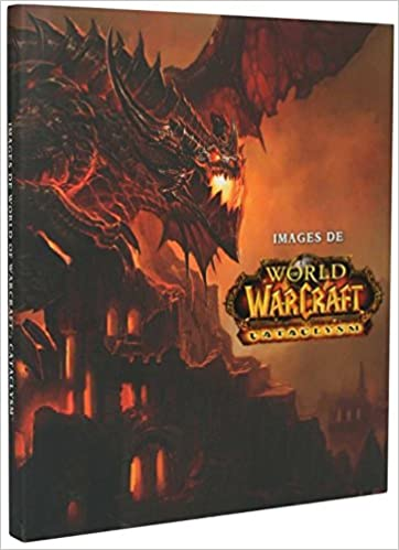 Amazon Fr Art Of World Of Warcraft Cataclysm Livres