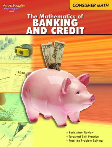 The Mathematics Of Banking And Credit  Consumer Math Series