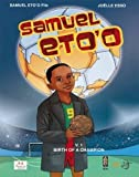 Samuel Eto'o: 1: Birth of a Champion