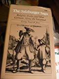 The Salzburger Saga : Religious Exiles and Other Germans along the Savannah, Jones, George F., 0820306894