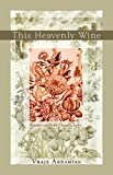 This Heavenly Wine: Poem from the Divan-e