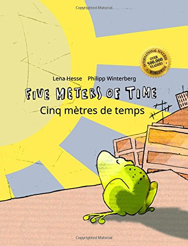Download Five Meters of Time/Cinq mètres de temps: Children's Picture Book English-French (Bilingual Edition) (English and French Edition) pdf epub