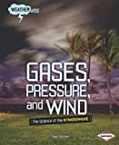 Gases, Pressure, and Wind, Paul Fleisher, 082257537X