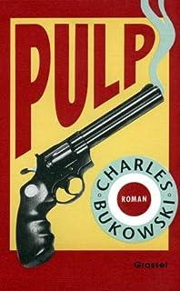 Pulp : roman, Bukowski, Charles (1920-1994)