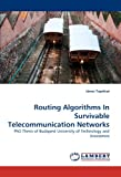 Routing Algorithms in Survivable Telecommunication Networks, János Tapolcai, 3838392973