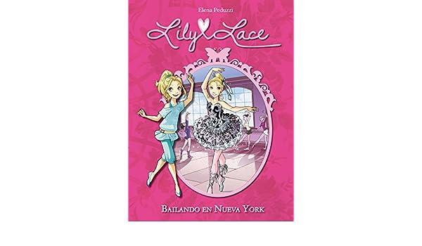 Amazon.com: Bailando en Nueva York (Serie Lily Lace 3) (Spanish Edition) eBook: Elena Peduzzi: Kindle Store
