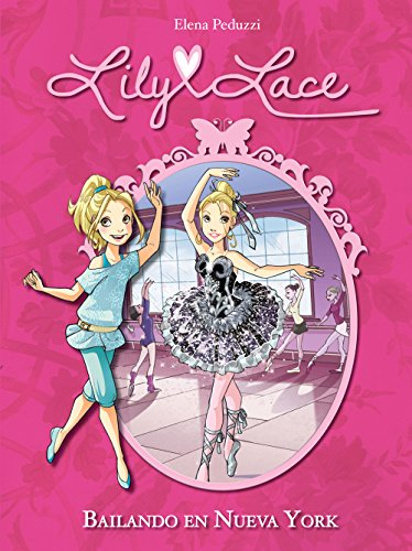 Bailando en Nueva York (Serie Lily Lace 3) (Spanish Edition) Kindle Edition