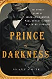 img - for Prince of Darkness: The Untold Story of Jeremiah G. Hamilton, Wall Street's First Black Millionaire book / textbook / text book