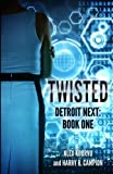 img - for Twisted (Detroit Next) (Volume 1) book / textbook / text book