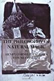 The Philosophy of Natural Magic, Henry Von Nettesheim, 1484919122