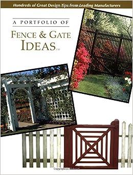 Portfolio of Fence and Gate Ideas (Portfolio of Ideas)