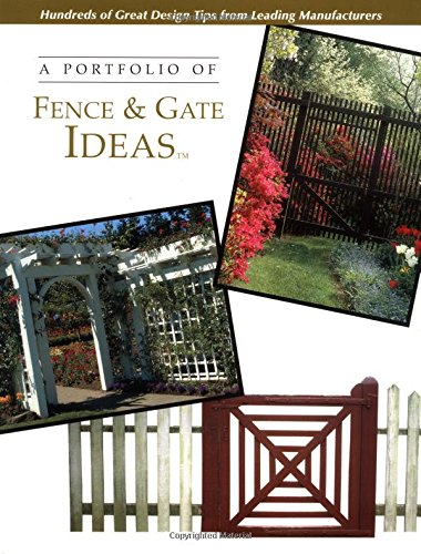 Portfolio of Fence and Gate Ideas (Portfolio of Ideas)
