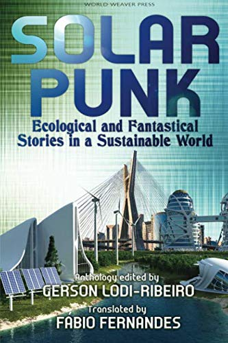 Solarpunk: Ecological and Fantastical Stories in a Sustainable World (Shops Lodi)