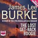 The Lost Get-Back Boogie Hörbuch von James Lee Burke Gesprochen von: Will Patton