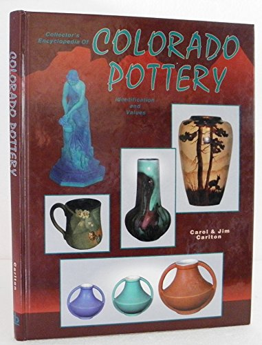 Pottery Colorado (Collector's Encyclopedia of Colorado Pottery: Identification and Values)