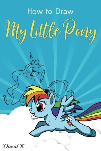 Download How to Draw My Little Pony: The Step-by-Step Little Pony Drawing Book pdf epub