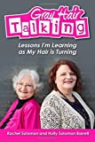 img - for Gray Hair Talking: Some lessons I'm learning as my hair is turning by Rachel Solomon (2015-10-28) book / textbook / text book
