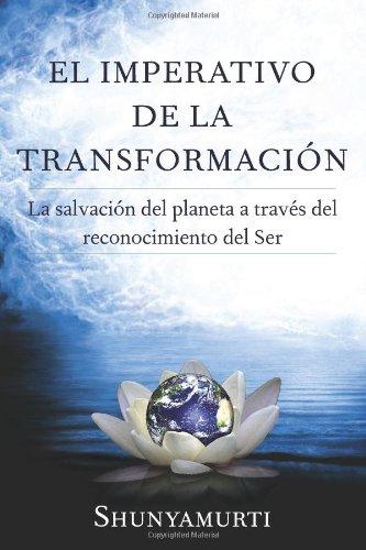El imperativo de la transformación: La salvación del planeta a través del reconocimiento del Ser