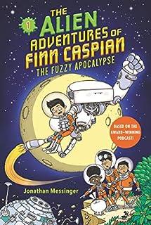Book Cover: The Alien Adventures of Finn Caspian #1: The Fuzzy Apocalypse
