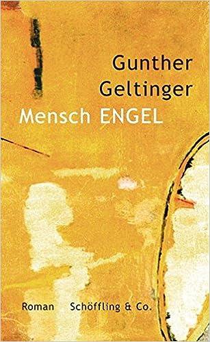 Gunther Geltinger: Mensch Engel; schwule Bücher alphabetisch nach Titeln
