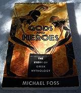 Gods and Heroes; Story of Greek Mythology: The Story of Greek Mythology