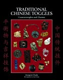 Traditional Chinese Toggles, Margaret B. Duda, 9814260614