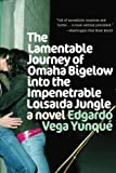 The Lamentable Journey of Omaha Bigelow into the Impenetrable Loisaida Jungle, Edgardo Vega Yunqué, 0060846801