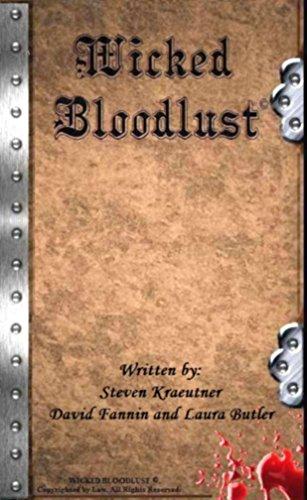 Wicked Bloodlust: Written by: Steven Kraeutner, David Fannin and Laura Butler