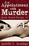 An Appointment With Murder (Sarah Woods Mystery Book 1)