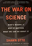 img - for The War on Science: Who's Waging It, Why It Matters, What We Can Do About It book / textbook / text book