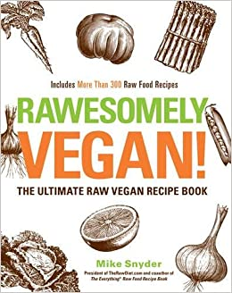 Rawsomely vegan the ultimate raw vegan recipe book amazon the ultimate raw vegan recipe book amazon mike snyder 0045079529007 books forumfinder Gallery
