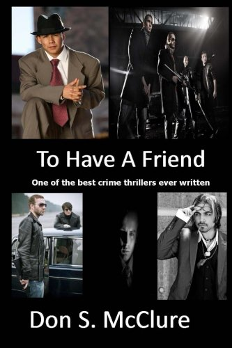 To Have A Friend: One of the best crime thrillers ever written