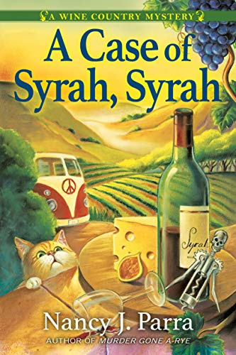 A Case of Syrah, Syrah: A California Wine Country Mystery (A Winemaker Mystery)