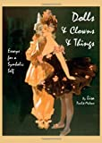 Dolls and Clowns and Things : Essays for a Symbolic Life, Pavlik-Malone, Lisa, 144382724X